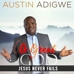 Austin Adigwe - Jesus Never Fails (Prod. Duktor Sett)